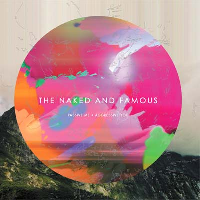 Naked and Famous - Passive Me, Aggressive You.