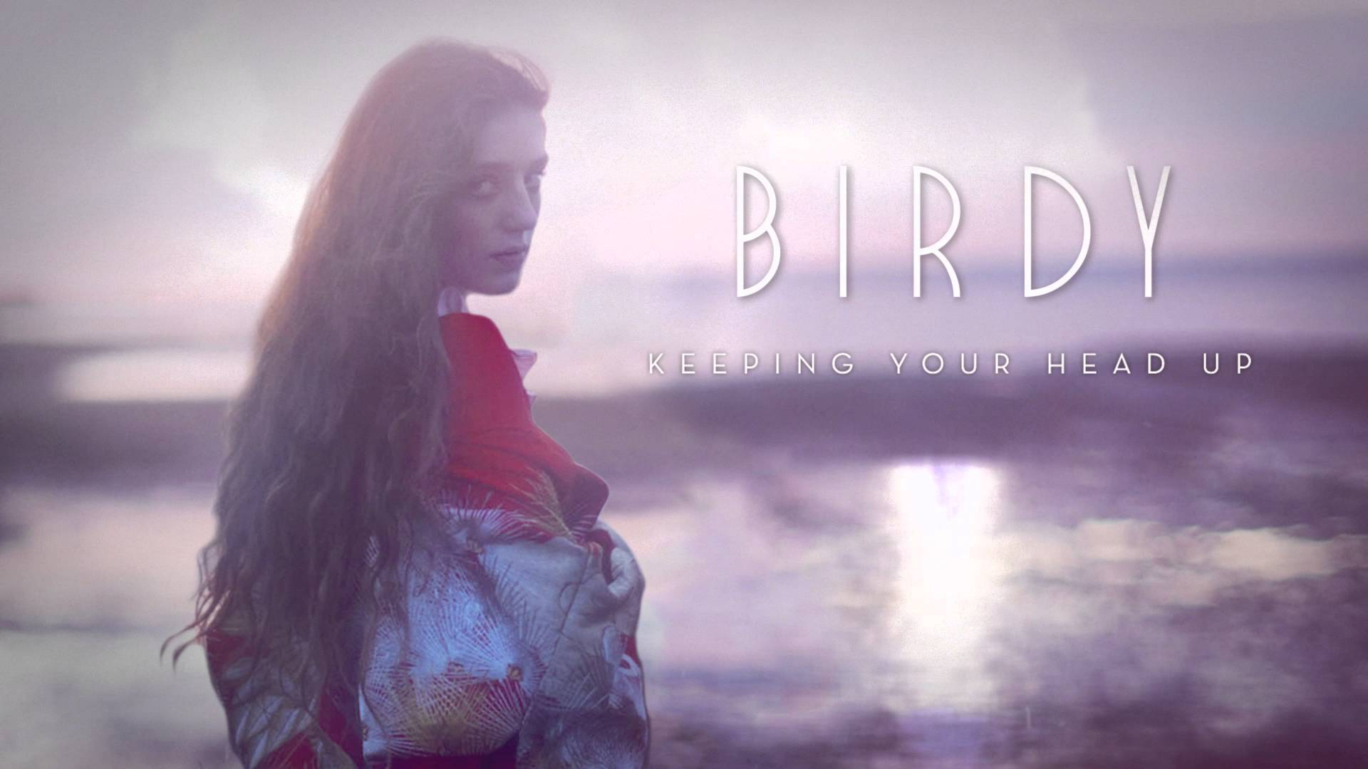 Review Birdy Keeping Your Head Up
