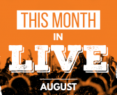 This Month in Live: August