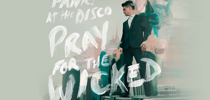 Review: Panic! at the Disco – Pray for the Wicked