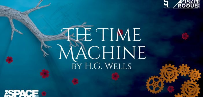 Review: Gone Rogue's 'The Time Machine' at the Edinburgh Fringe