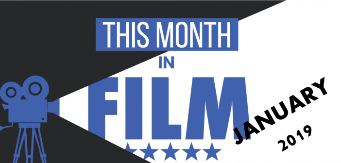 This Month in Film: January 2019