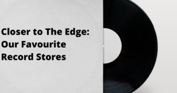 Closer to The Edge: Our Favourite Record Stores
