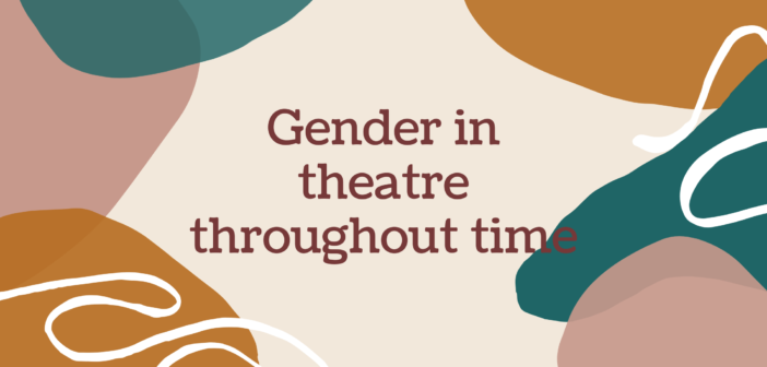 Gender in Theatre Throughout Time