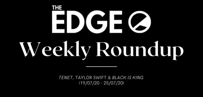 News Weekly Roundup (19/07/20-25/07/20) – Tenet, Taylor Swift & Black Is King