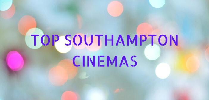 Top Southampton Cinemas