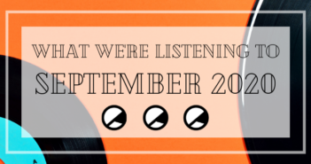 What We're Listening To: September 2020