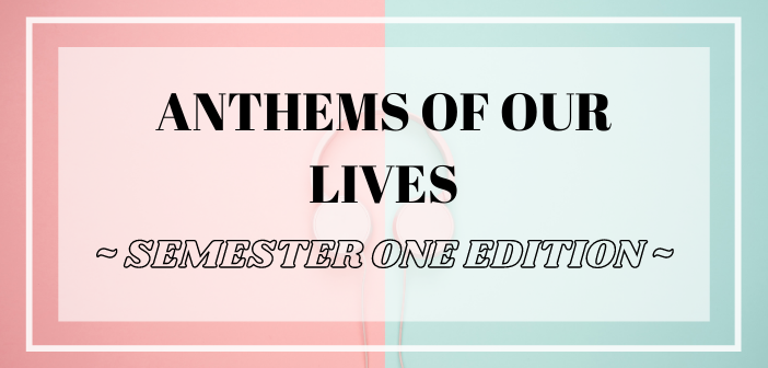 Anthems of Our Lives: First Semester of Uni Edition