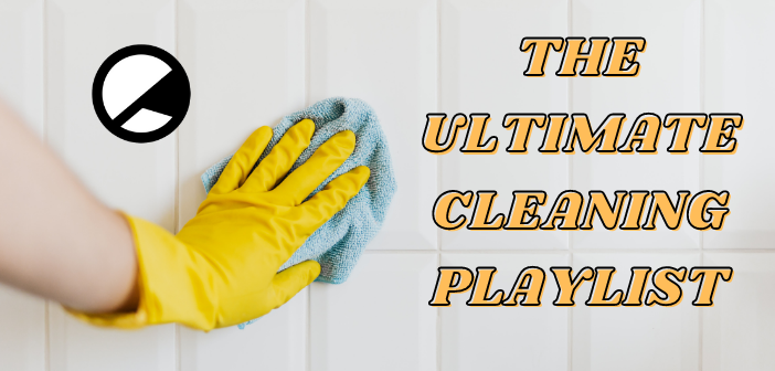 The Ultimate Cleaning Playlist