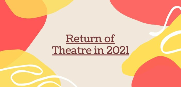 Hoping for a Return of Theatre 2021