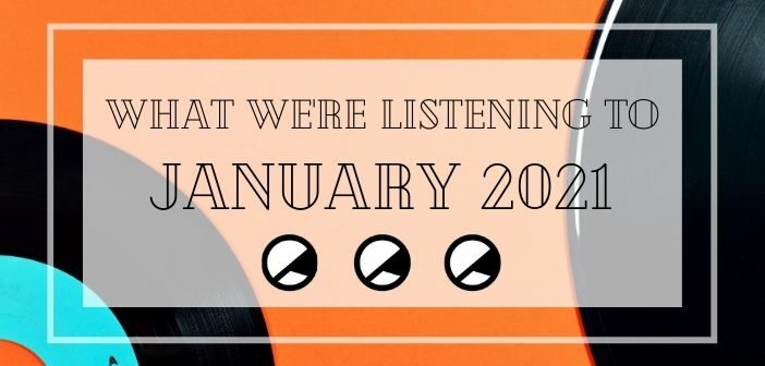 What We're Listening To: January