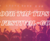 Our Top Tips for Festival Goers