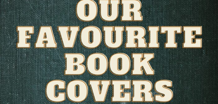 Our Favourite Book Covers