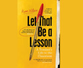 Let That Be a Lesson: A Teacher's Life in the Classroom